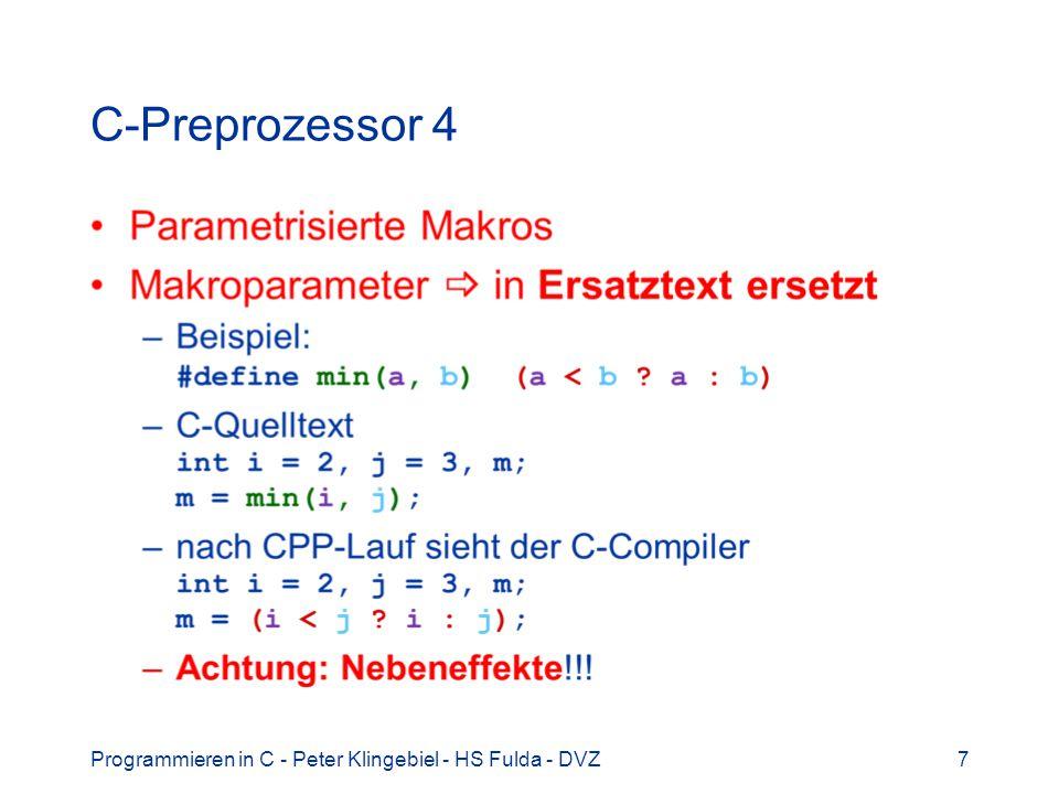 C-Preprozessor 4 Programmieren in C - Peter Klingebiel - HS Fulda - DVZ