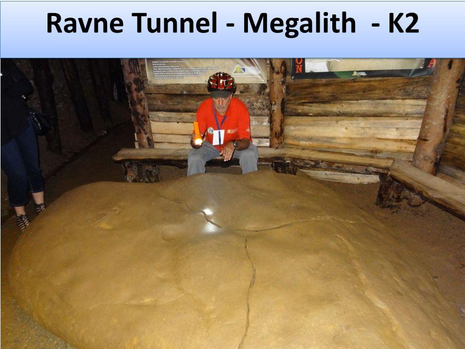 Ravne Tunnel - Megalith - K2