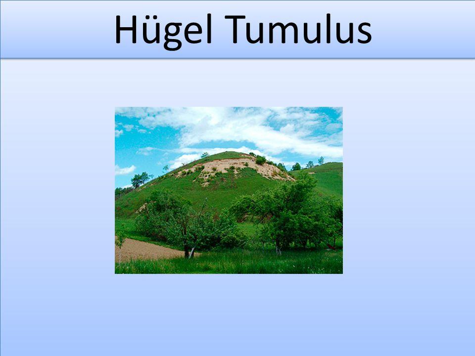 Hügel Tumulus