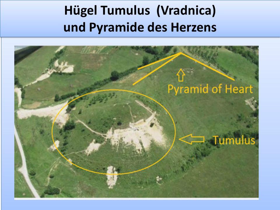 Hügel Tumulus (Vradnica) und Pyramide des Herzens