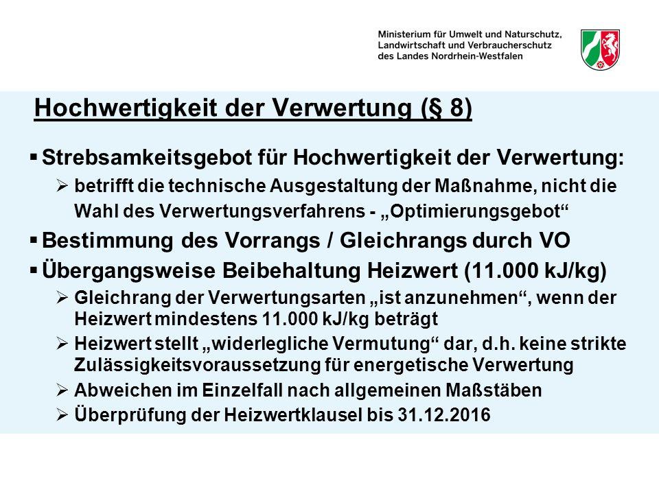 Hochwertigkeit der Verwertung (§ 8)