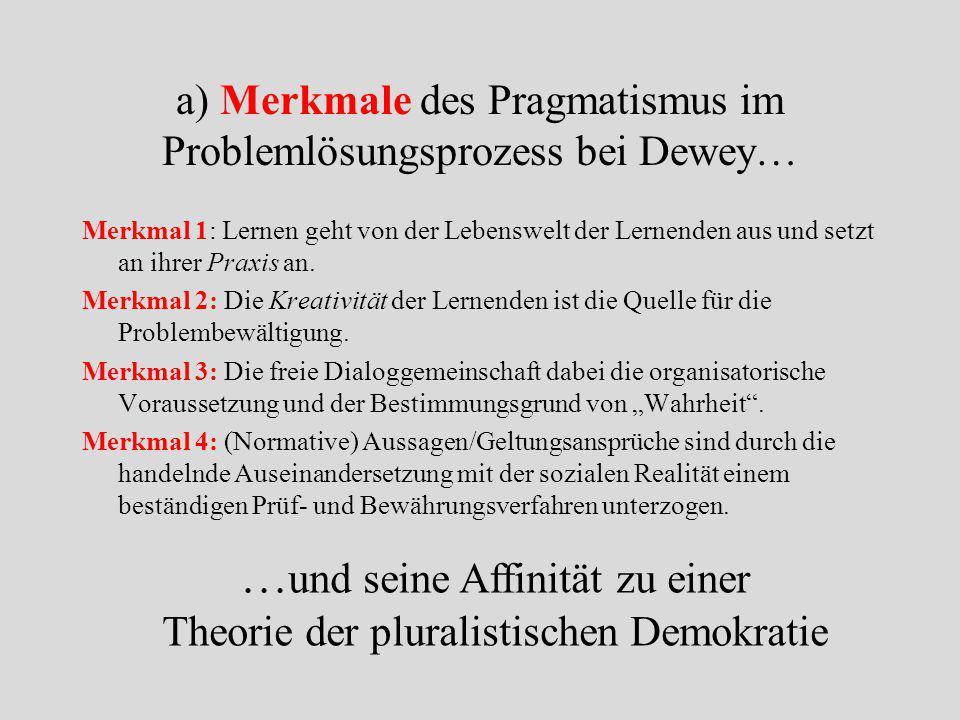 a) Merkmale des Pragmatismus im Problemlösungsprozess bei Dewey…