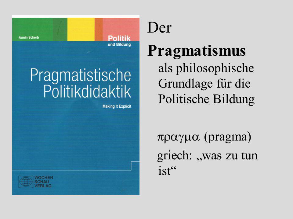Pragmatismus als philosophische Grundlage für die Politische Bildung