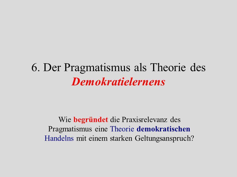 6. Der Pragmatismus als Theorie des Demokratielernens