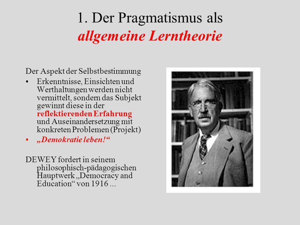 1. Der Pragmatismus als allgemeine Lerntheorie