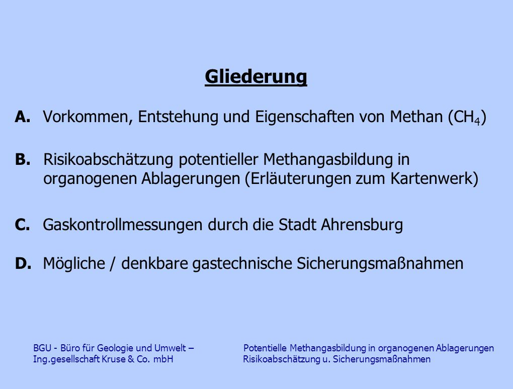 Gliederung A. Vorkommen, Entstehung und Eigenschaften von Methan (CH4)