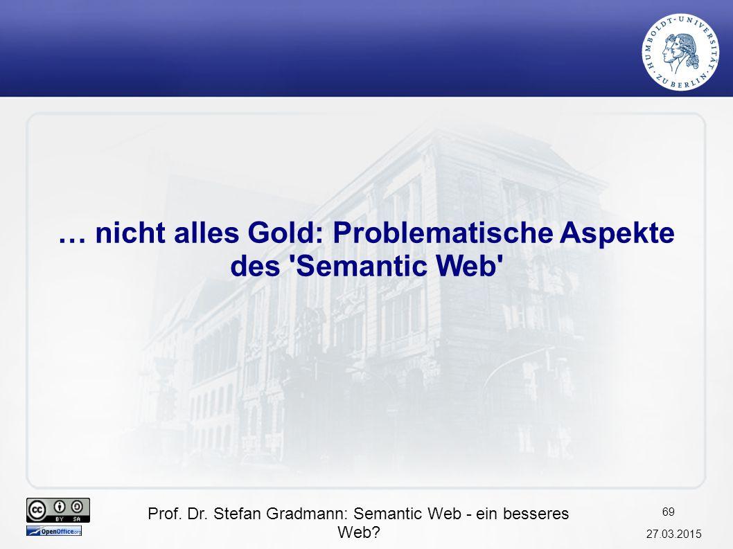 … nicht alles Gold: Problematische Aspekte des Semantic Web