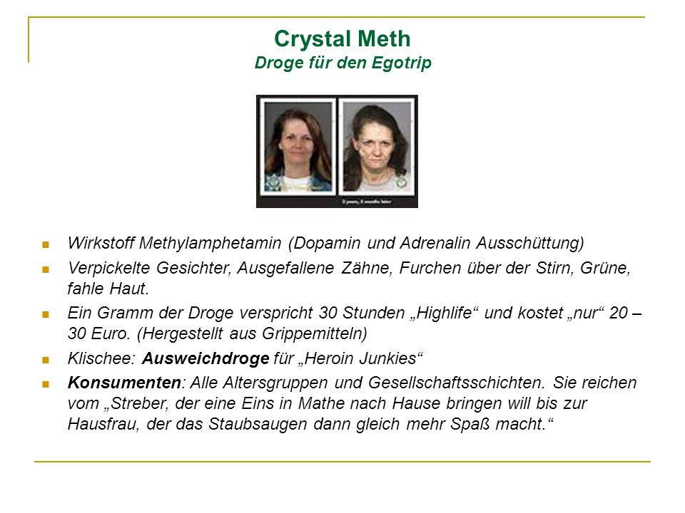 Crystal Meth Droge für den Egotrip