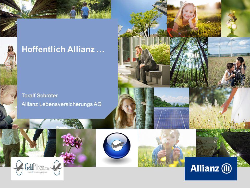 Hoffentlich Allianz … Toralf Schröter Allianz Lebensversicherungs AG 1