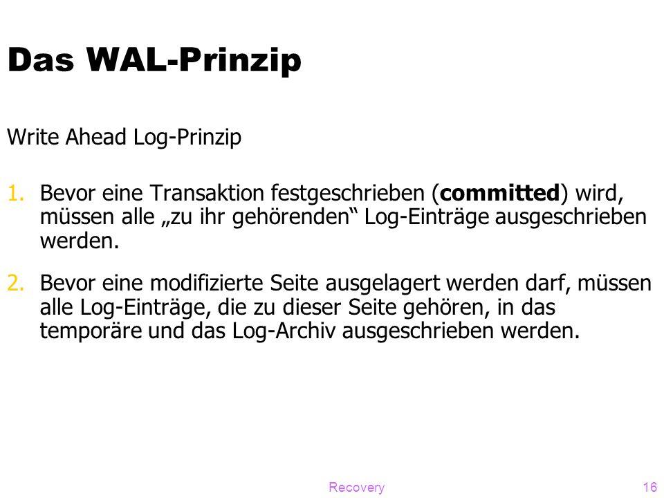 Das WAL-Prinzip Write Ahead Log-Prinzip