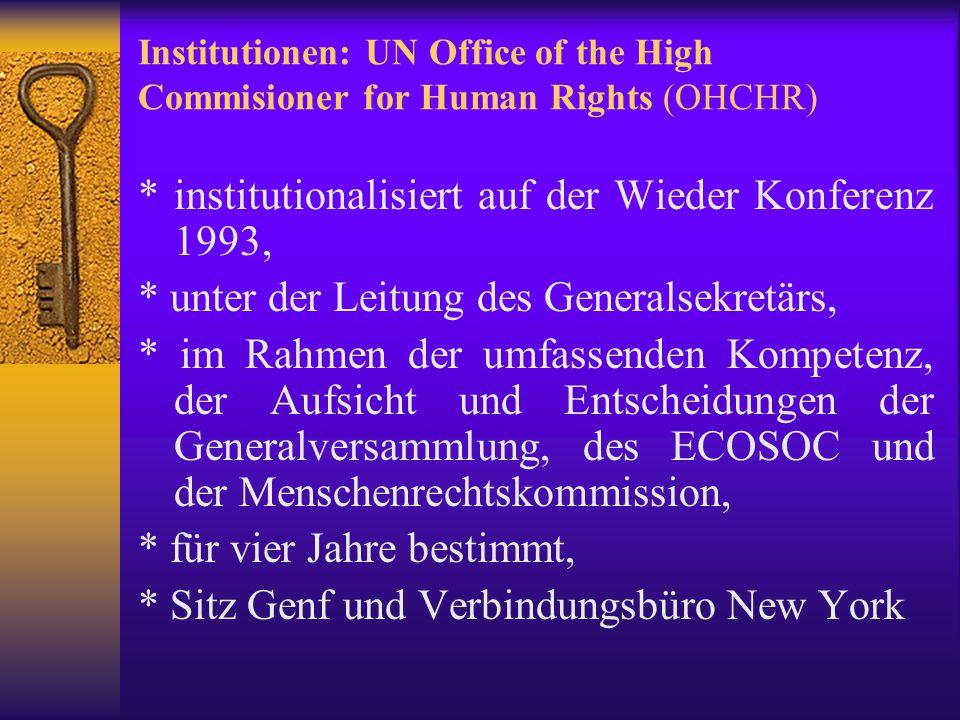 * institutionalisiert auf der Wieder Konferenz 1993,