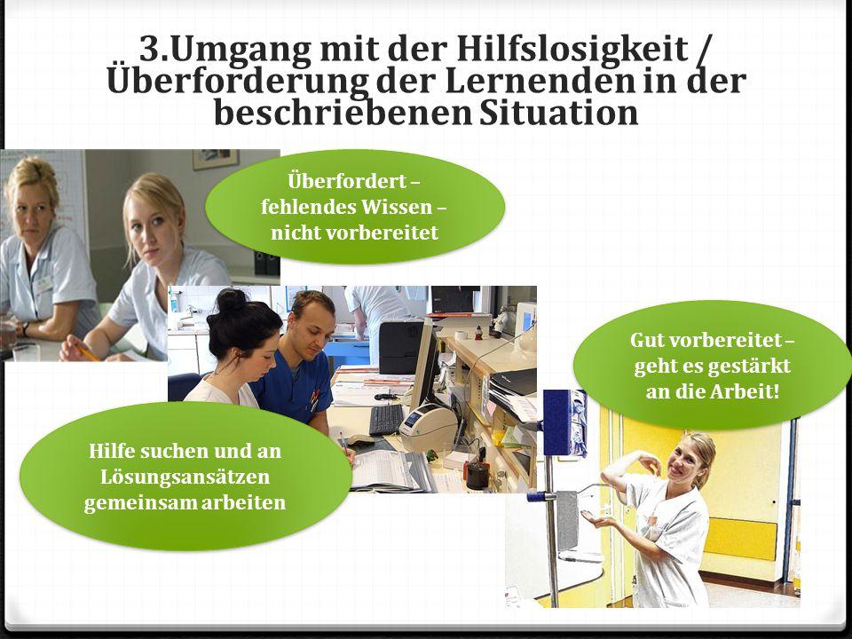 3.Umgang mit der Hilfslosigkeit / Überforderung der Lernenden in der beschriebenen Situation