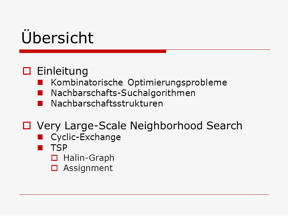 Übersicht Einleitung Very Large-Scale Neighborhood Search