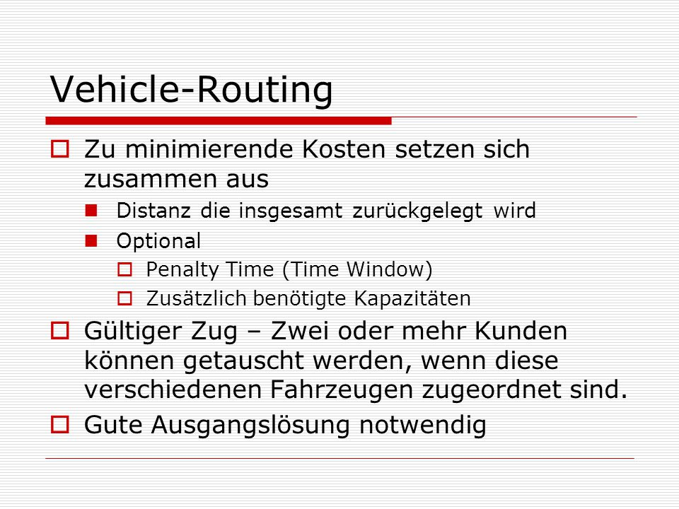 Vehicle-Routing Zu minimierende Kosten setzen sich zusammen aus