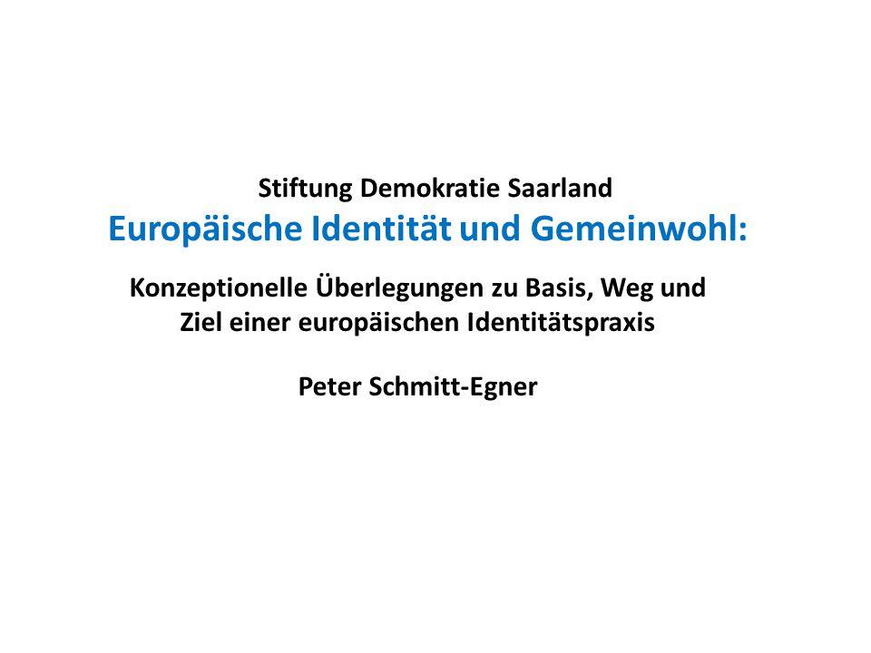 Stiftung Demokratie Saarland Europäische Identität und Gemeinwohl: