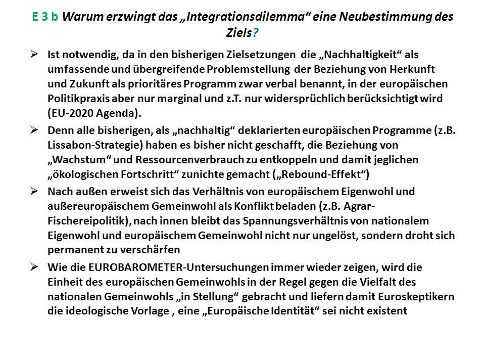 """E 3 b Warum erzwingt das """"Integrationsdilemma eine Neubestimmung des Ziels"""