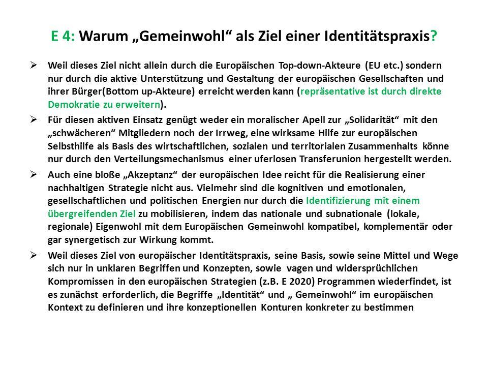 """E 4: Warum """"Gemeinwohl als Ziel einer Identitätspraxis"""