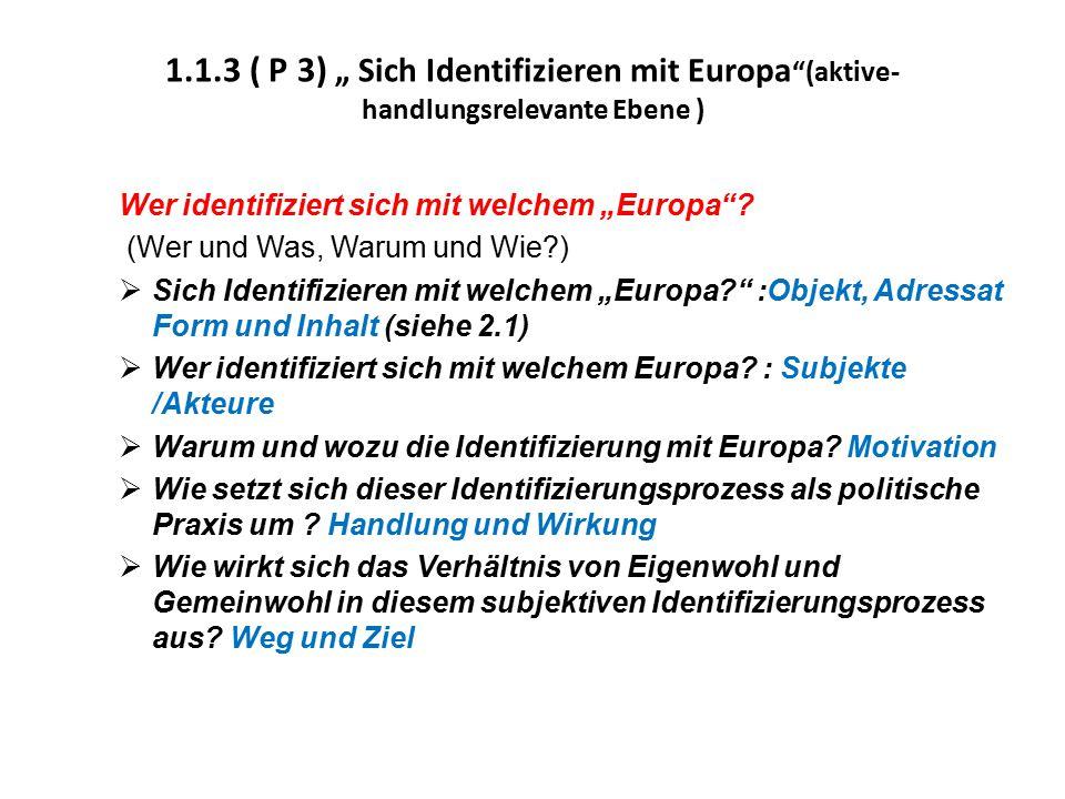 """1.1.3 ( P 3) """" Sich Identifizieren mit Europa (aktive-handlungsrelevante Ebene )"""