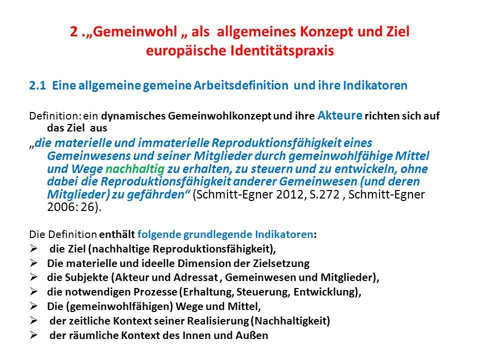 """2 .""""Gemeinwohl """" als allgemeines Konzept und Ziel europäische Identitätspraxis"""