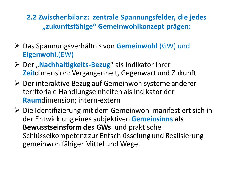 """2.2 Zwischenbilanz: zentrale Spannungsfelder, die jedes """"zukunftsfähige Gemeinwohlkonzept prägen:"""