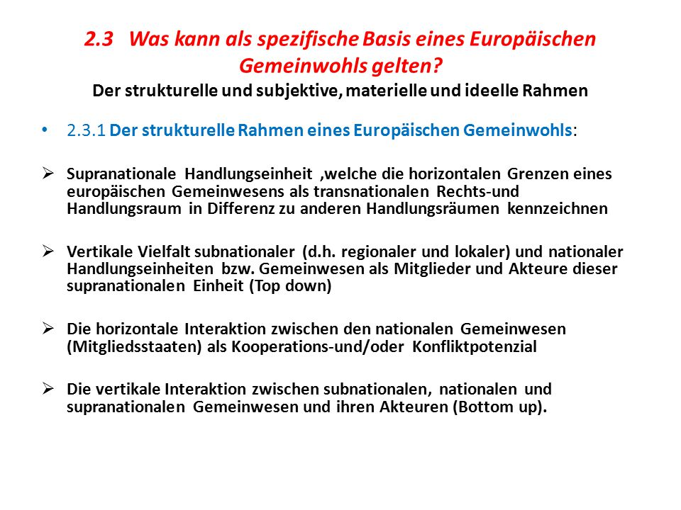 2.3 Was kann als spezifische Basis eines Europäischen Gemeinwohls gelten Der strukturelle und subjektive, materielle und ideelle Rahmen
