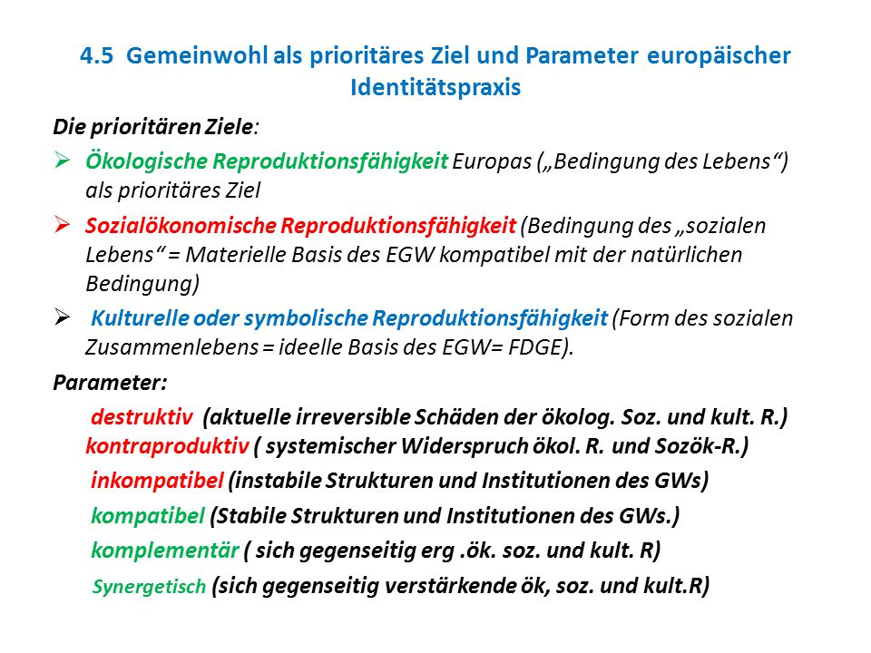 4.5 Gemeinwohl als prioritäres Ziel und Parameter europäischer Identitätspraxis