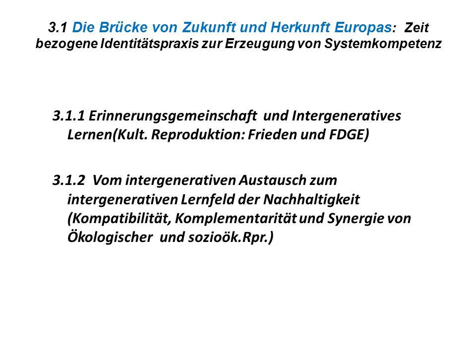 3.1 Die Brücke von Zukunft und Herkunft Europas: Zeit bezogene Identitätspraxis zur Erzeugung von Systemkompetenz