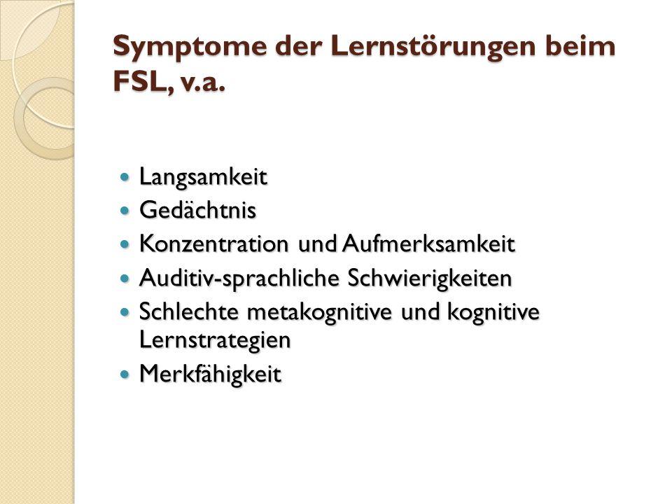 Symptome der Lernstörungen beim FSL, v.a.