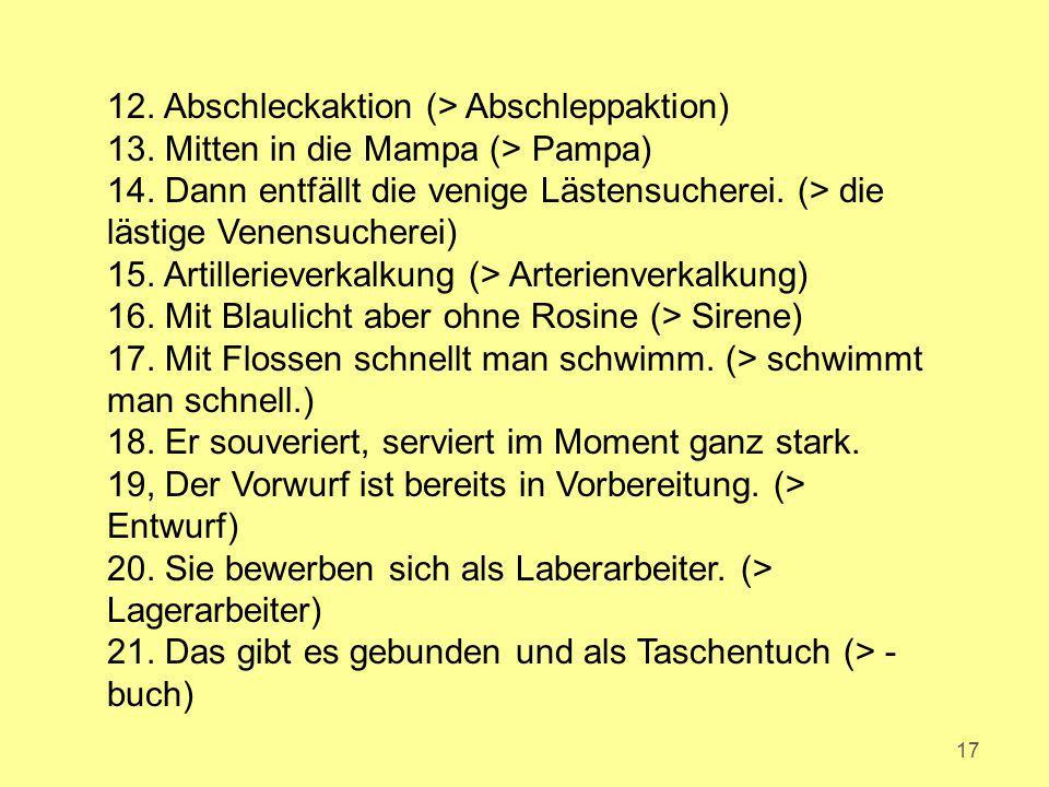 12. Abschleckaktion (> Abschleppaktion)
