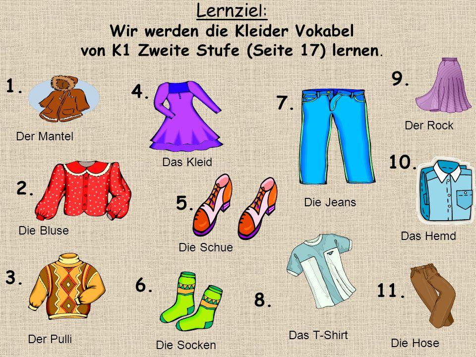 Wir werden die Kleider Vokabel von K1 Zweite Stufe (Seite 17) lernen.