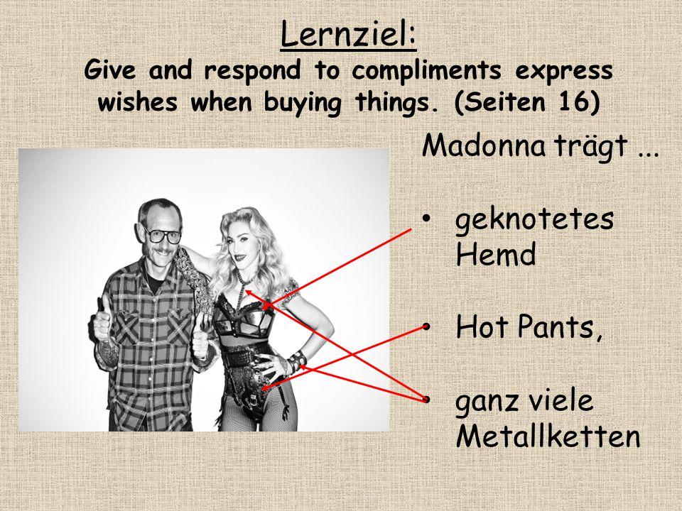 Lernziel: Madonna trägt ... geknotetes Hemd Hot Pants,