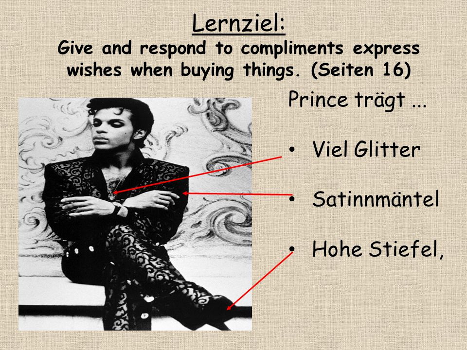 Lernziel: Prince trägt ... Viel Glitter Satinnmäntel Hohe Stiefel,