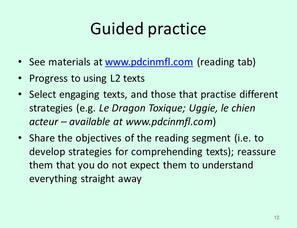 Guided practice See materials at www.pdcinmfl.com (reading tab)