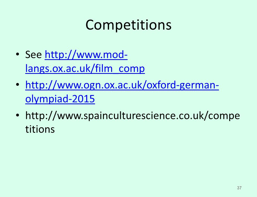 Competitions See http://www.mod-langs.ox.ac.uk/film_comp