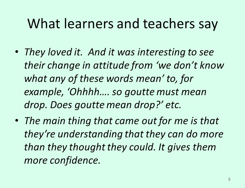What learners and teachers say