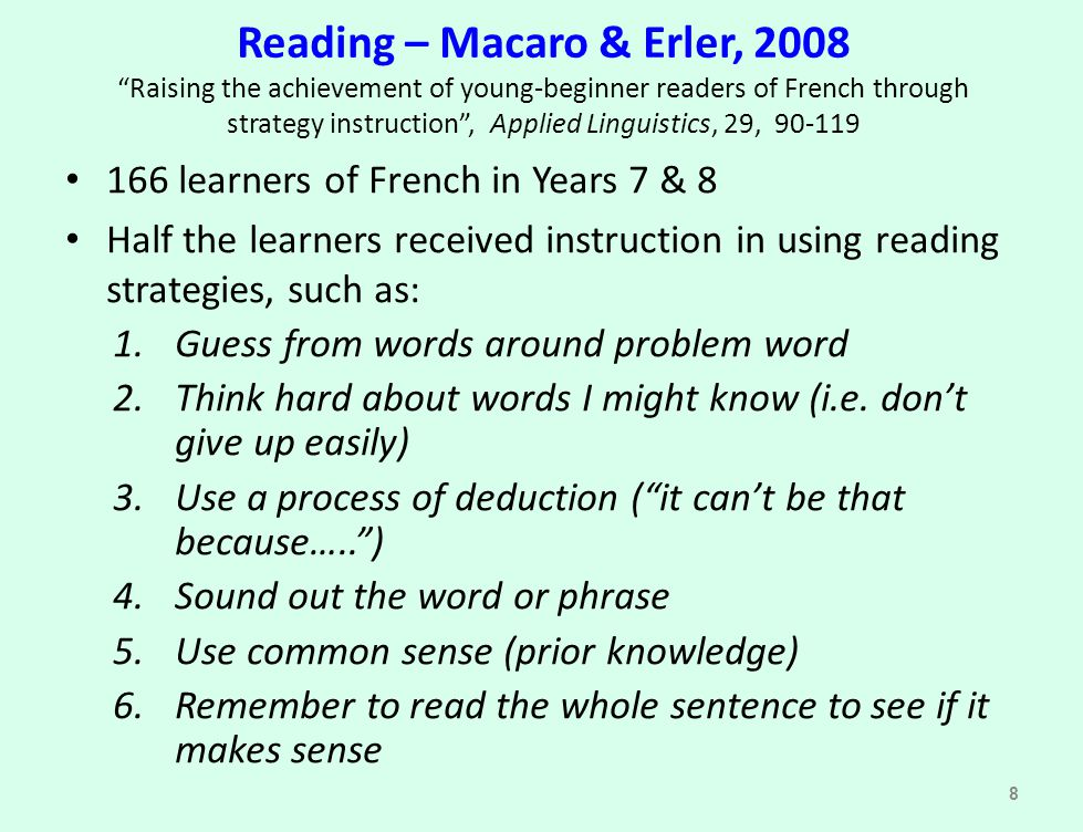 Reading – Macaro & Erler, 2008 Raising the achievement of young-beginner readers of French through strategy instruction , Applied Linguistics, 29, 90-119
