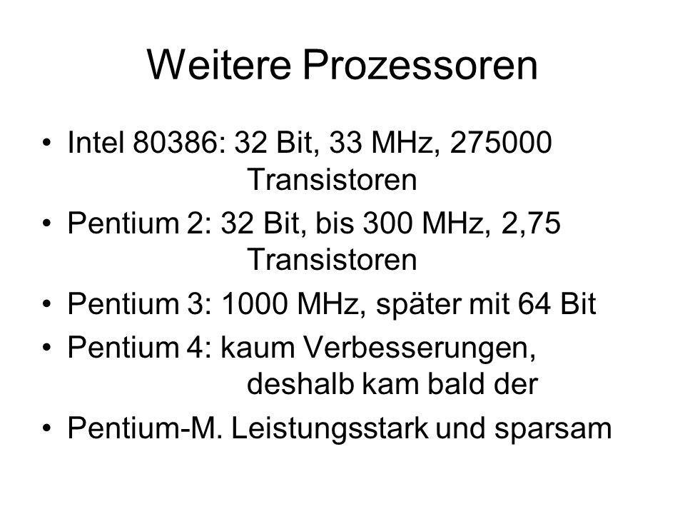 Weitere Prozessoren Intel 80386: 32 Bit, 33 MHz, 275000 Transistoren