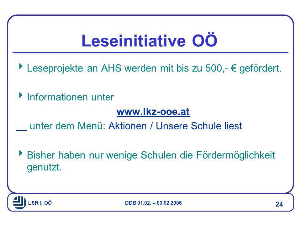 Leseinitiative OÖ Leseprojekte an AHS werden mit bis zu 500,- € gefördert. Informationen unter. www.lkz-ooe.at.