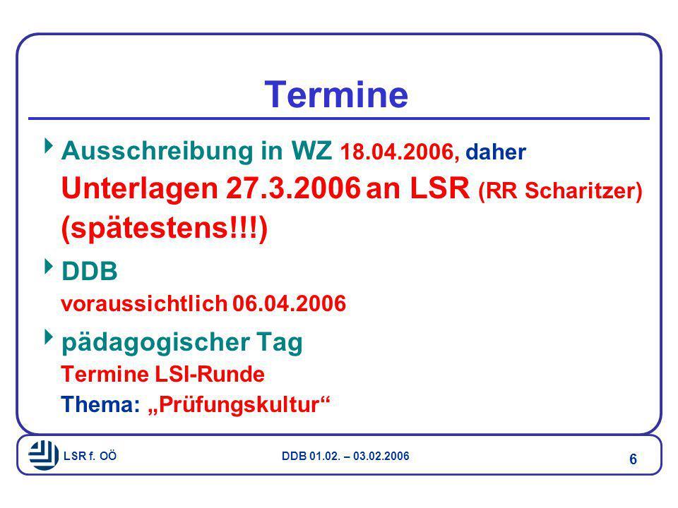 Termine Ausschreibung in WZ 18.04.2006, daher Unterlagen 27.3.2006 an LSR (RR Scharitzer) (spätestens!!!)