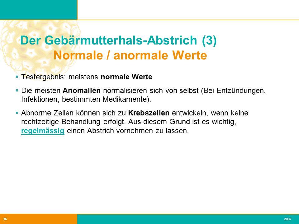 Der Gebärmutterhals-Abstrich (3) Normale / anormale Werte