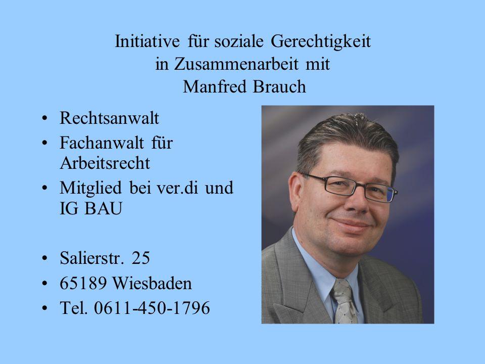 Initiative für soziale Gerechtigkeit in Zusammenarbeit mit Manfred Brauch