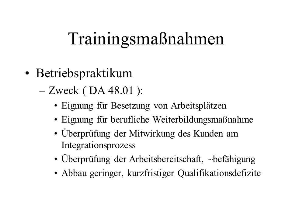 Trainingsmaßnahmen Betriebspraktikum Zweck ( DA 48.01 ):