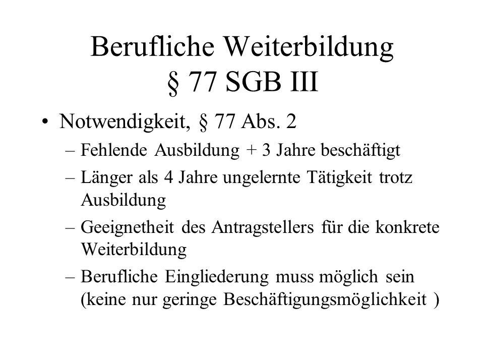 Berufliche Weiterbildung § 77 SGB III