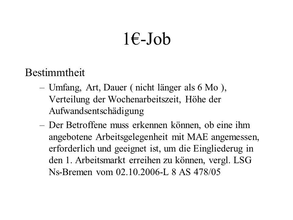 1€-Job Bestimmtheit. Umfang, Art, Dauer ( nicht länger als 6 Mo ), Verteilung der Wochenarbeitszeit, Höhe der Aufwandsentschädigung.