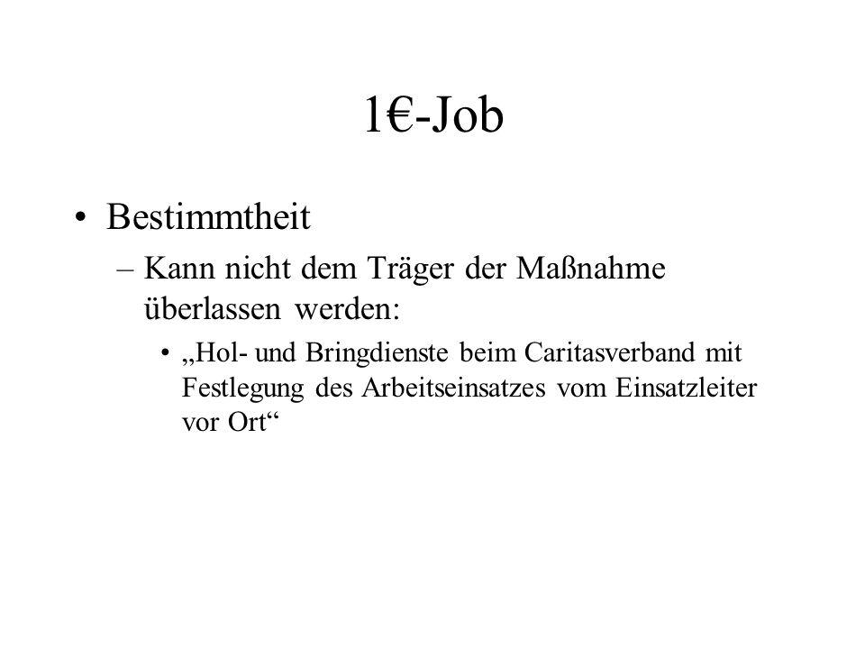 1€-Job Bestimmtheit. Kann nicht dem Träger der Maßnahme überlassen werden: