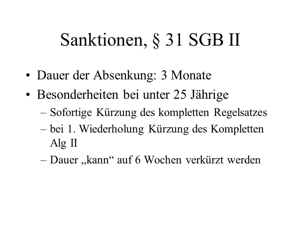 Sanktionen, § 31 SGB II Dauer der Absenkung: 3 Monate