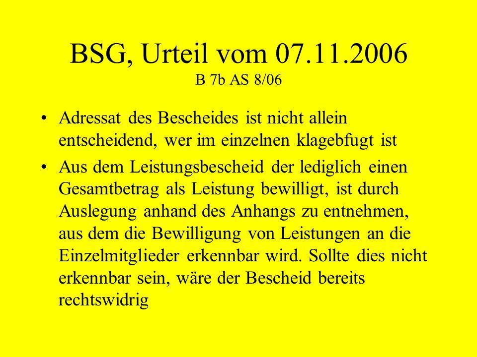 BSG, Urteil vom 07.11.2006 B 7b AS 8/06 Adressat des Bescheides ist nicht allein entscheidend, wer im einzelnen klagebfugt ist.