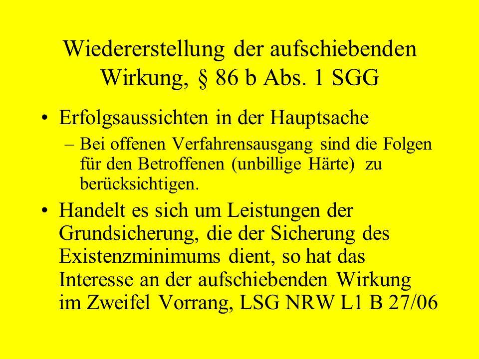 Wiedererstellung der aufschiebenden Wirkung, § 86 b Abs. 1 SGG