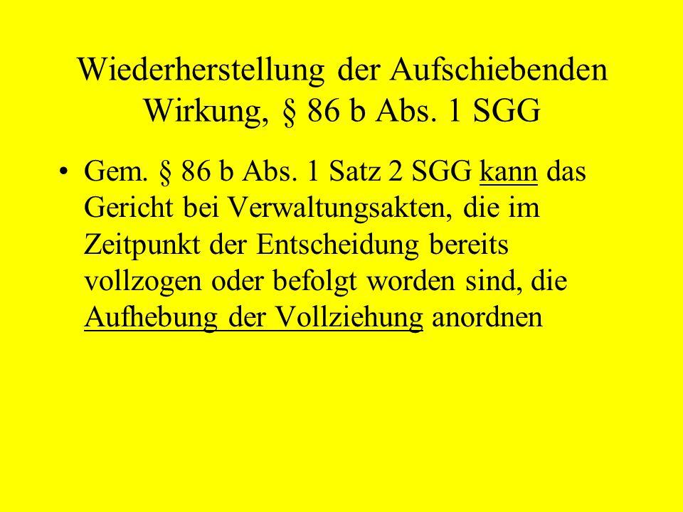Wiederherstellung der Aufschiebenden Wirkung, § 86 b Abs. 1 SGG