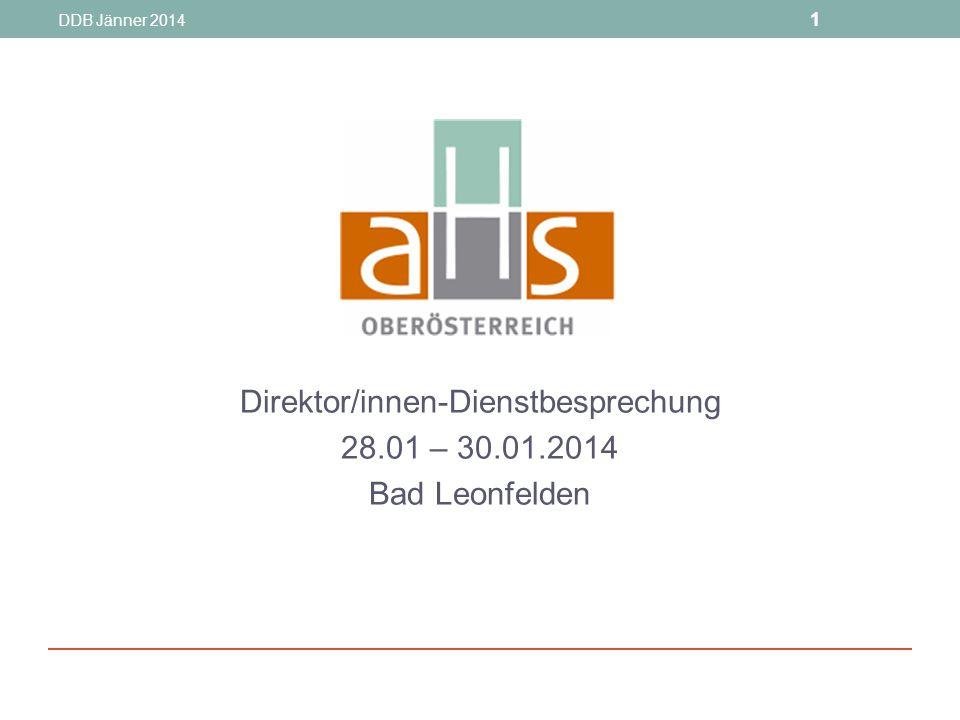 Direktor/innen-Dienstbesprechung 28.01 – 30.01.2014 Bad Leonfelden